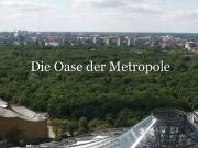 Die Oase der Metropole