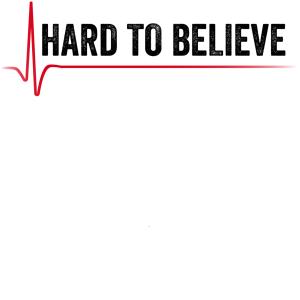 Hard to believe