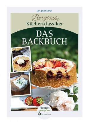Das Backbuch Bergische Küchenklassiker