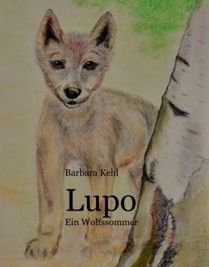 Titelbild Lupo - En Wolfssommer (©  B. Kehl)