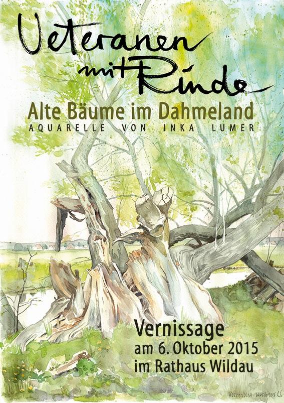 NPDH Plakat Ausstellung Baumveteranen Inka Lummer Veteranen mit Rinde   Aquarelle von Inka Lumer