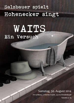 c Biedenkopf Plakat Ein versuch 300x420 Tom Waits Songs im Biedenkopfer Schloss erleben