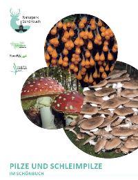 Pilzbroschüre groß Neue Broschüre Pilze und Schleimpilze im Schönbuch
