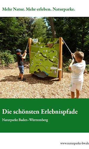 2018 AGNPBW Titel Die schoensten Erlebniswege Die schönsten Erlebnispfade der Naturparke in Baden Württemberg